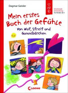 Mein erstes Buch der Gefühle: Von Wut, Streit und Gummibärchen von Dagmar Geisler, Kinderbuch