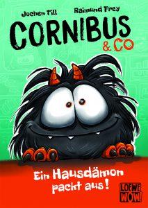 Cornibus & Co - Ein Hausdämon packt aus! von Jochen Till und Raimund Frey, Kinderbuch