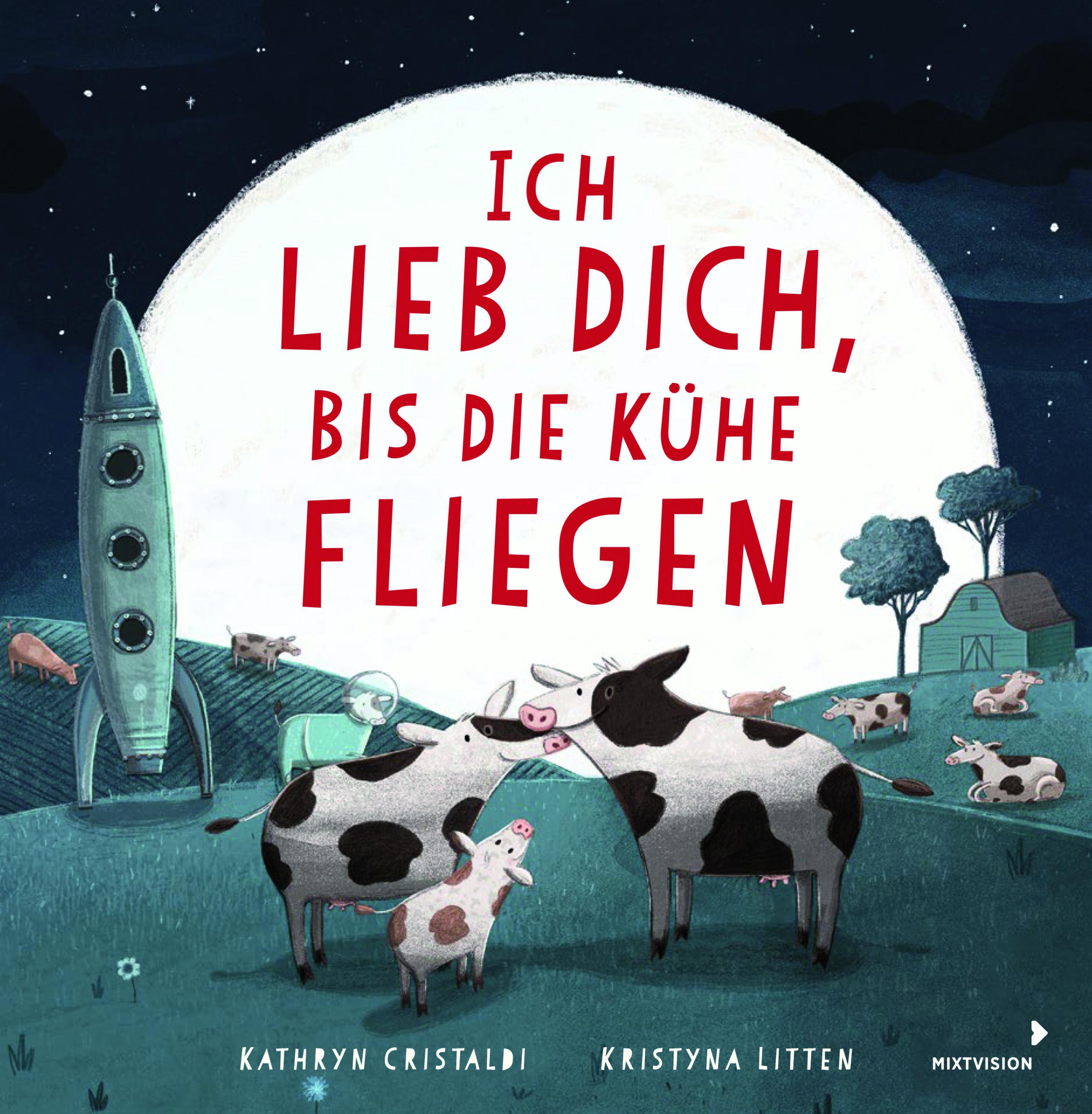 Ich lieb dich, bis die Kühe fliegen, Kinderbuch