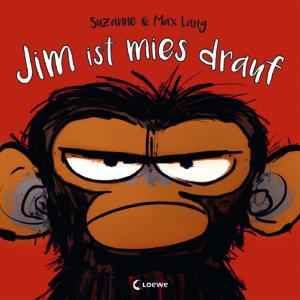 Jim ist mies drauf - Suzanne und Max Lang, Kinderbuch