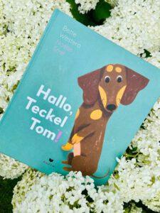 Hallo, Teckel Tom! von Bette Westera und Noëlle Smit