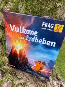 Frag doch mal... die Maus!: Vulkane und Erdbeben