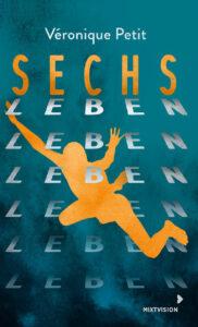 Sechs Leben von Veronique Petit, Jugendbuch