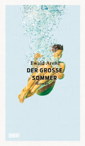 Der große Sommer - Ewald Arenz, Roman